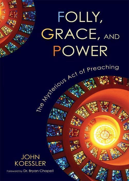 Folly, Grace, and Power