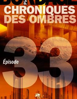 Chroniques des Ombres épisode 33
