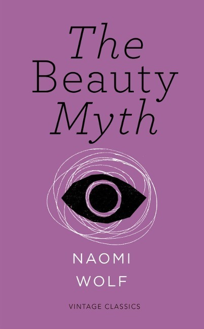 The Beauty Myth (Vintage Feminism Short Edition)