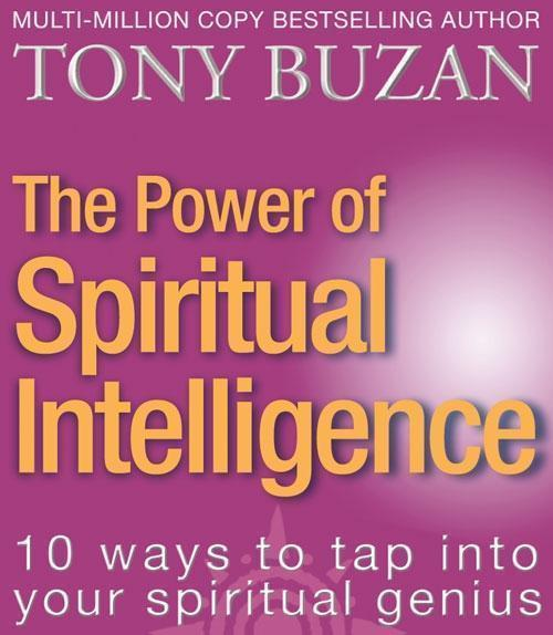 The Power of Spiritual Intelligence: 10 ways to tap into your spiritual genius