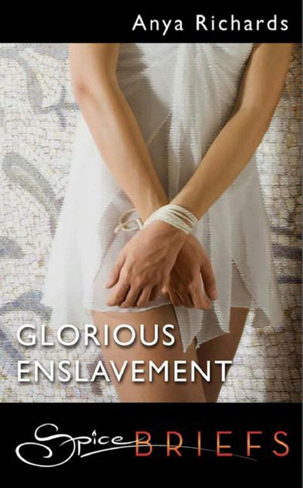 Glorious Enslavement (Mills & Boon Spice Briefs)