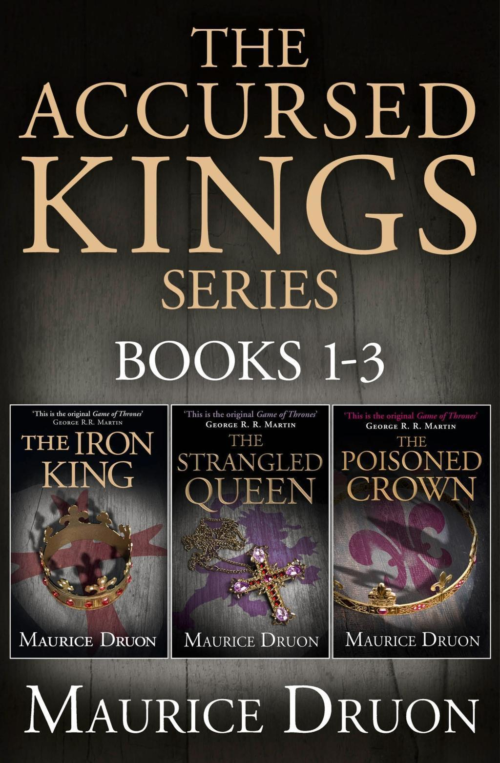 The Accursed Kings Series Books 1-3: The Iron King, The Strangled Queen, The Poisoned Crown