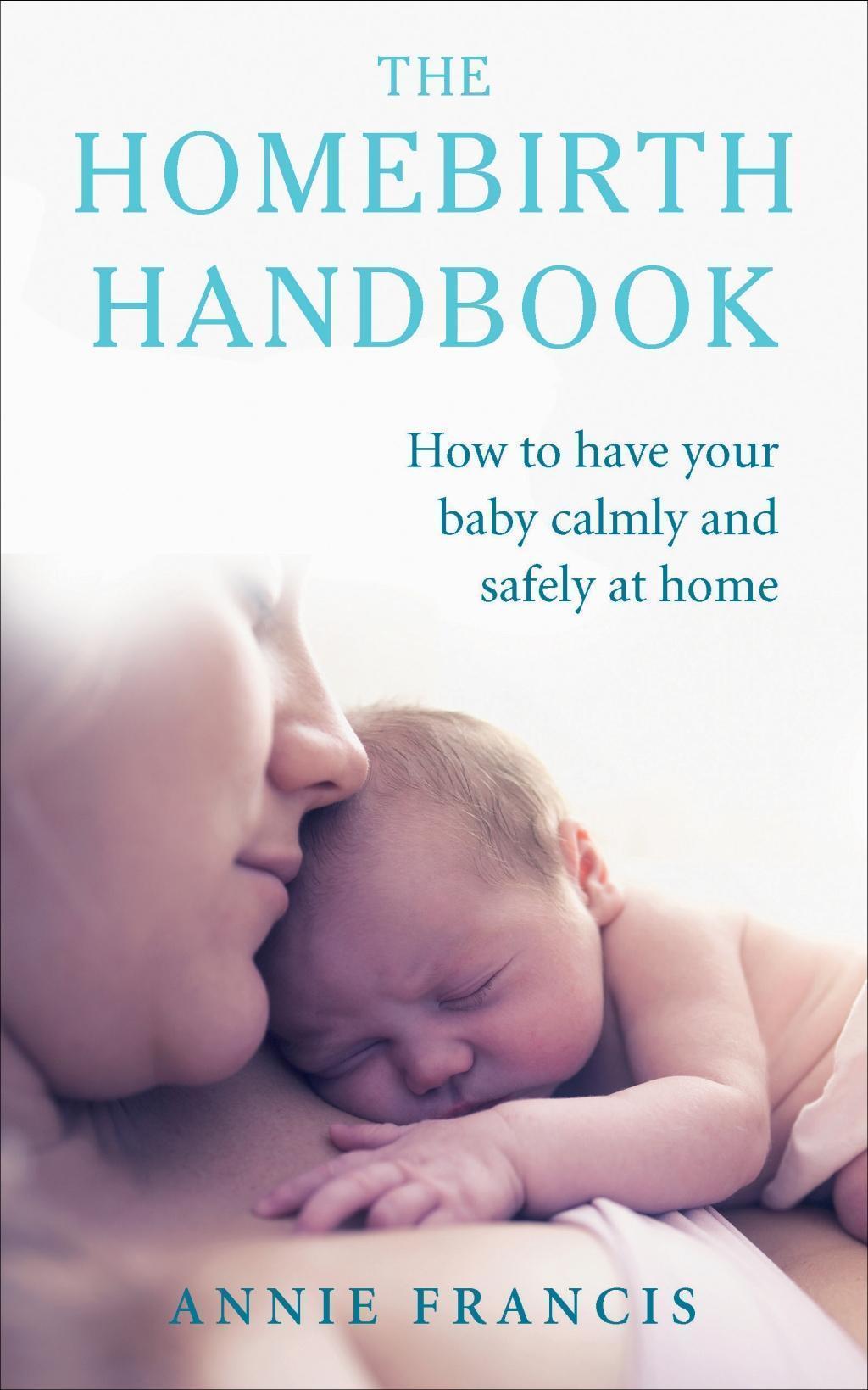 The Homebirth Handbook