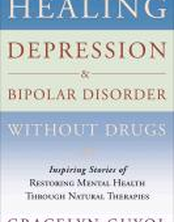 Healing Depression & Bipolar Disorder Without Drugs