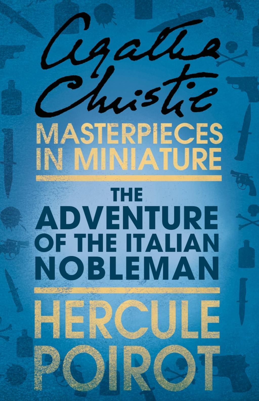 The Adventure of the Italian Nobleman: A Hercule Poirot Short Story