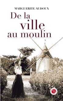 De la ville au moulin de Marguerite Audoux - fiche descriptive