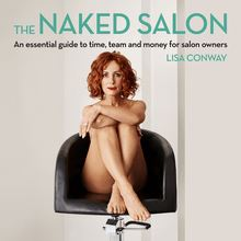 The Naked Salon - An Essential Guide to Time, Team and Money for Salon Owners