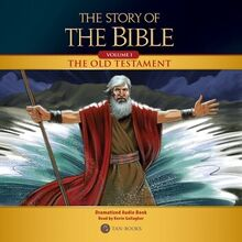 The Story of the Bible Volume 1: The Old Testament