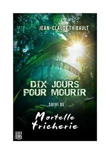 Dix jours pour mourir de Jean-Claude THIBAULT - fiche descriptive