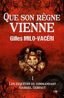 Que son règne vienne - Gilles Milo-Vacéri