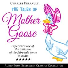 The Tales of Mother Goose: Audio Book Bestseller Classics Collection