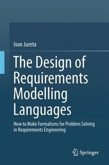 The Design of Requirements Modelling Languages