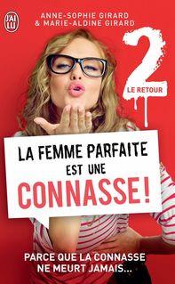 La Femme parfaite est une connasse (Tome 2) - Le retour - Marie-Aldine Girard, Anne-Sophie Girard