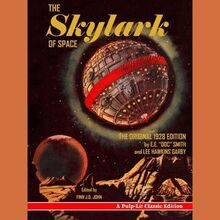 The Skylark of Space: The Original 1928 Edition