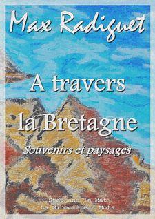 A travers la Bretagne - Max Radiguet