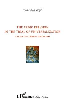 The vedic religion in the trial of universalization