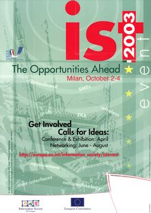 IST 2003 The Opportunities Ahead Milan, October 2-4. Get Involved Conference & Exhibition: April Networking: June - August