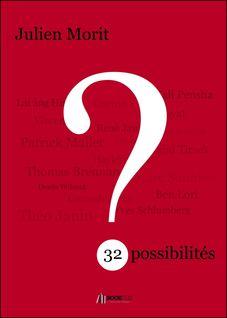 32 possibilités - Julien Morit