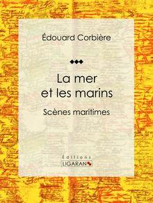 Lire La mer et les marins de Ligaran, Édouard Corbière