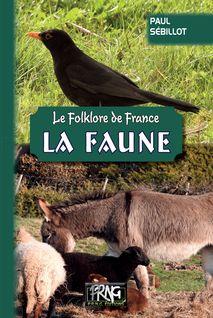 Le Folklore de France : La Faune - Paul Sébillot