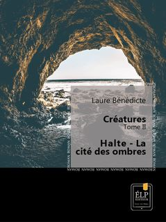 Créatures 2 - Halte : La cité des ombres - Laure Bénédicte