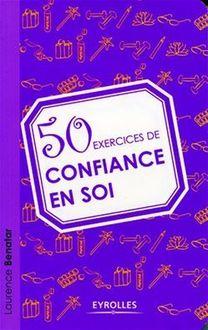 50 exercices de confiance en soi de Bénatar Laurence - fiche descriptive