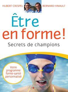 Lire Etre en forme ! de Bernard Hinault, Hubert Crespel