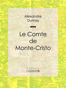 Le Comte de Monte-Cristo de Alexandre Dumas, Ligaran - fiche descriptive
