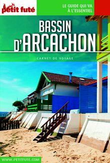 Lire Bassin d'Arcachon 2016 Carnet Petit Futé (avec photos et avis des lecteurs) de Dominique Auzias, Jean-Paul Labourdette