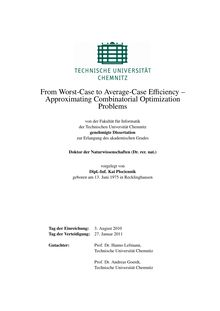 From worst-case to average-case efficiency [Elektronische Ressource] : approximating combinatorial optimization problems / vorgelegt von Kai Plociennik