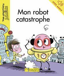 Mon robot catastrophe