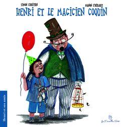 Henri et le magicien coquin - Simon Chrétien