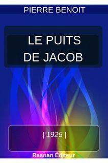 LE PUITS DE JACOB - Pierre Benoit