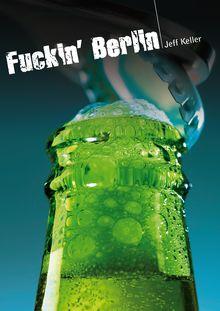 Lire : Fuckin' Berlin (roman gay hard)