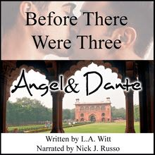 Before There Were Three: Angel & Dante
