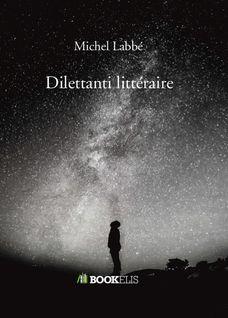 Dilettanti littéraire - Michel Labbé