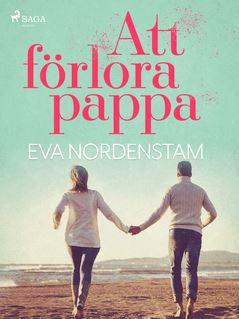 Att förlora pappa - Eva Nordenstam