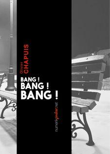 Bang ! Bang ! Bang ! - Olivier Chapuis