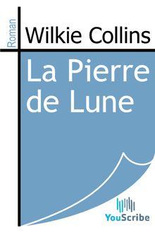 La Pierre de Lune de Wilkie Collins - fiche descriptive