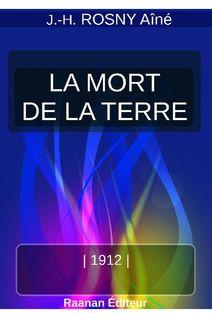 LA MORT DE LA TERRE - J.-H. ROSNY Aîné