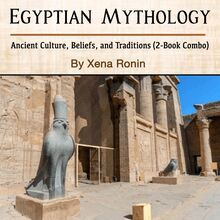 Egyptian Mythology: Ancient Culture, Beliefs, and Traditions (2-Book Combo)