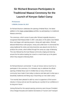 Sir Richard Branson Participates in Traditional Maasai Ceremony for the Launch of Kenyan Safari Camp