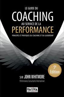 Le guide du coaching au service de la performance - John Whitmore