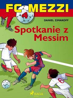 FC Mezzi 4 - Spotkanie z Messim - Agnieszk Sivertsen, Daniel Zimakoff