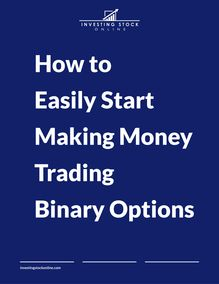 How to Easily Start Making Money Trading Binary Options