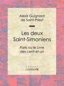 Les deux Saint-Simoniens de Alexis Guignard de Saint-Priest, Ligaran - fiche descriptive
