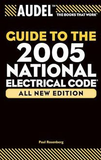 Audel Guide to the 2005 National Electrical Code