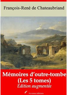 Mémoires d'outre-tombe (Les 5 tomes) - François-René de Chateaubriand, Arvensa Editions