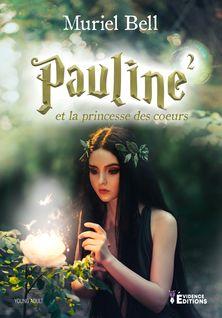 Pauline et la princesse des cœurs - Murielle Bell