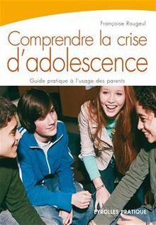 Comprendre la crise d'adolescence de Rougeul Françoise - fiche descriptive